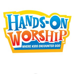 Hands-On Worship - Where kids encounter God