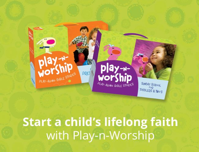 Play-n-Worship - Start a child's lifelong faith with Play-n-Worship