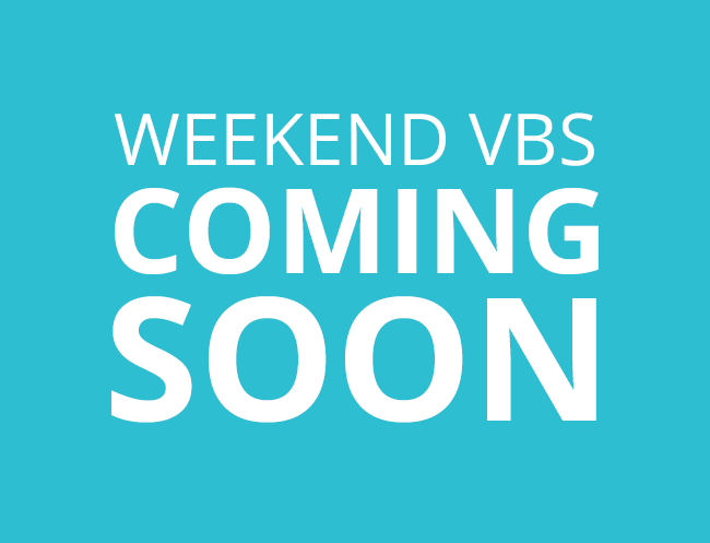 Weekend VBS 2020 Coming Soon