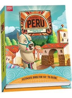 Passport to Peru VBS Ultimate Director Go-To Guide