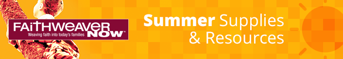 summer faithweaver now supplies and resources
