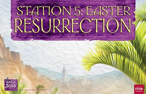 Station 5: Easter Resurrection
