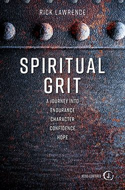 Spiritual Grit By Rick Lawrence