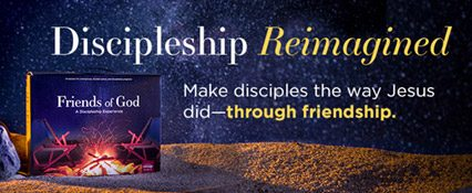 Friends of God: A Discipleship Experience