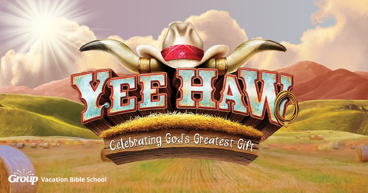 Yee Haw Weekend VBS 2019 | Vacation Bible School - Group