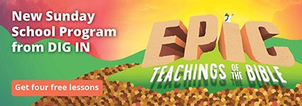 DIG IN | Epic Teachings of the Bible Free Lessons
