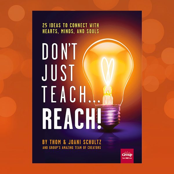 Don't Just Teach…Reach!