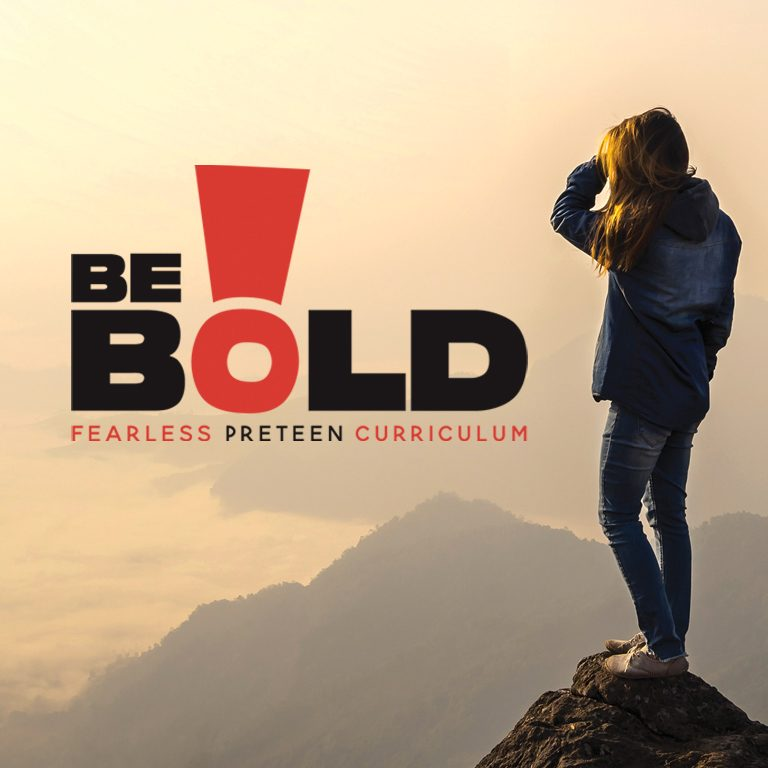 Be Bold: Fearless Preteen Curriculum