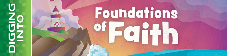 Digging Into Foundations of Faith Logo