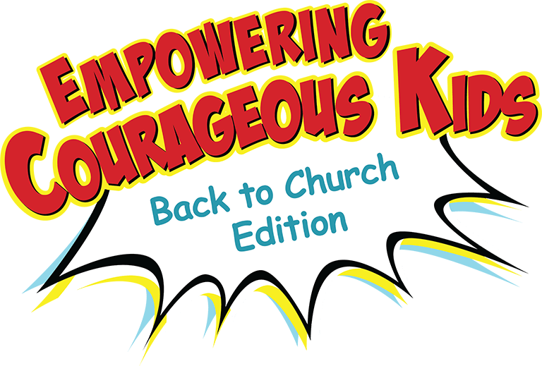Empowering Courageous Kids Back to Church