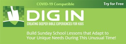 DIG IN | Build Sunday School Lessons that Adapt to your Unique Needs